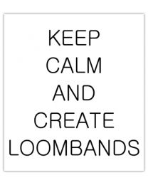 Black & White 38 Keep calm and create loombands