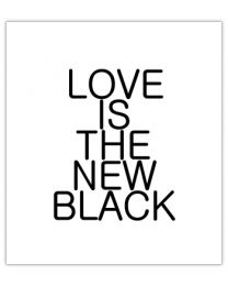 Black & White 44 Love is the new black