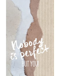 Crafty Postcard 15 Nobody is perfect But you!